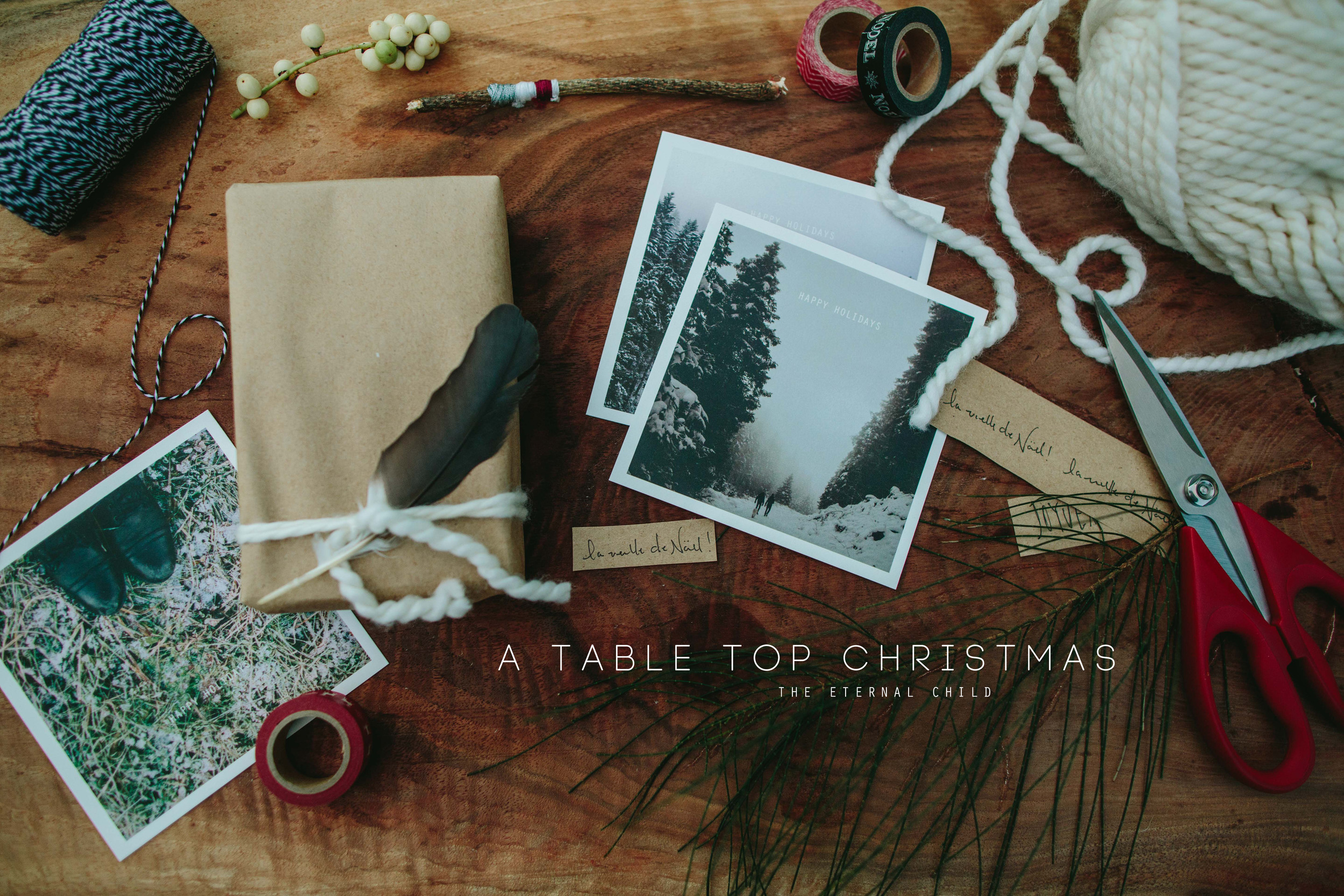 A TABLE TOP CHRISTMAS // THE ETERNAL CHILD