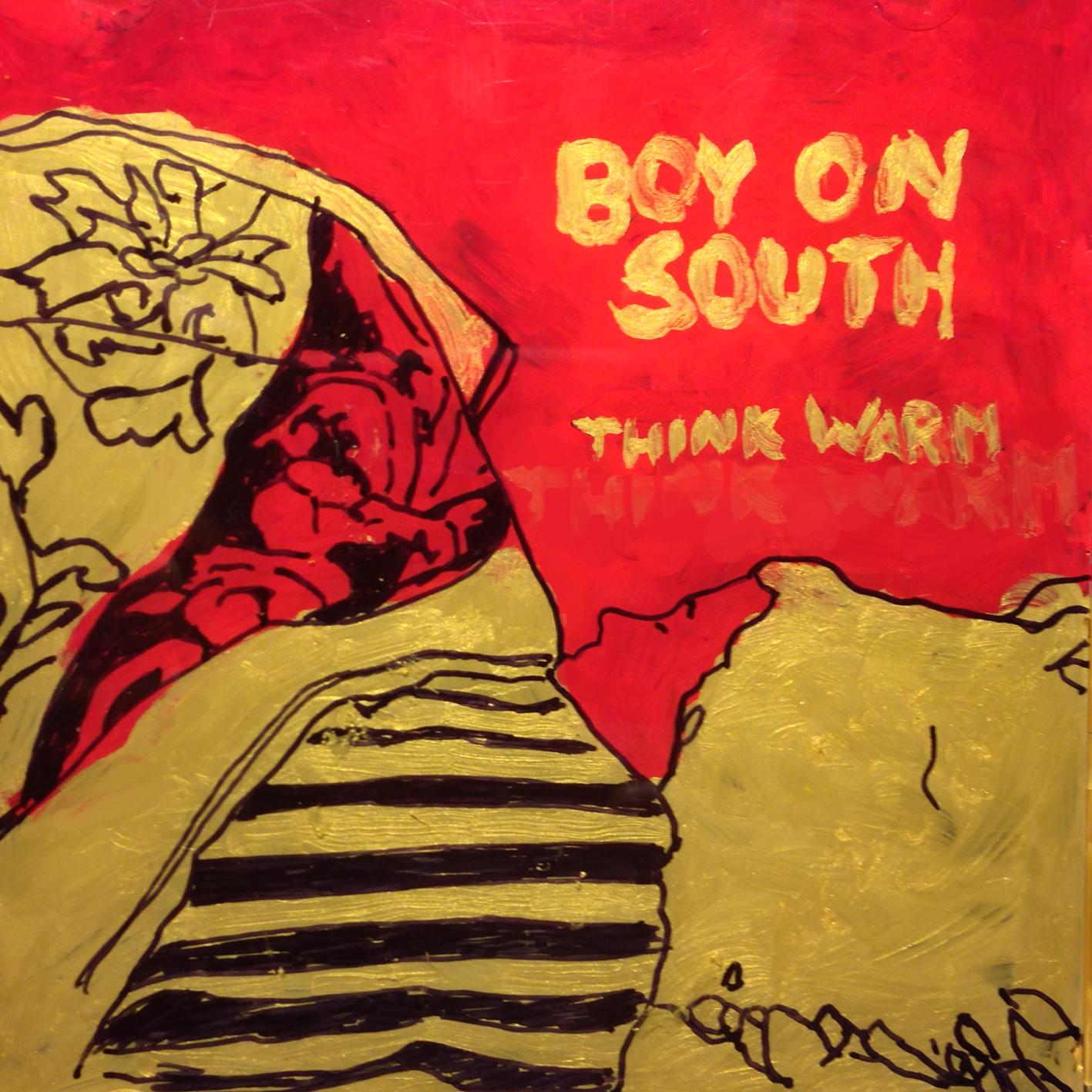 Boy on South - Think Warm