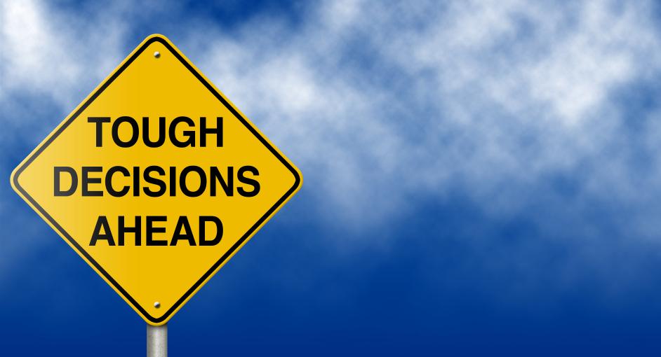 Tough Decisions Ahead.jpg
