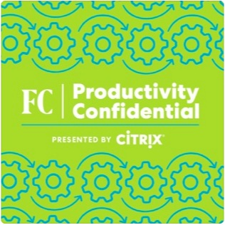 Fast Company and Citrix asked me to host a podcast about how productivity isn't just about how hard you work. -