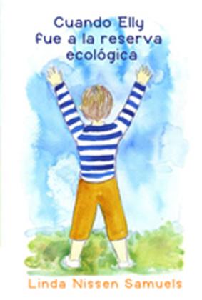 Cuando Elly fue a la reserva ecológica (Spanish Edition)