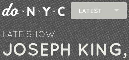 http://donyc.com/events/2013/12/11/joseph-king
