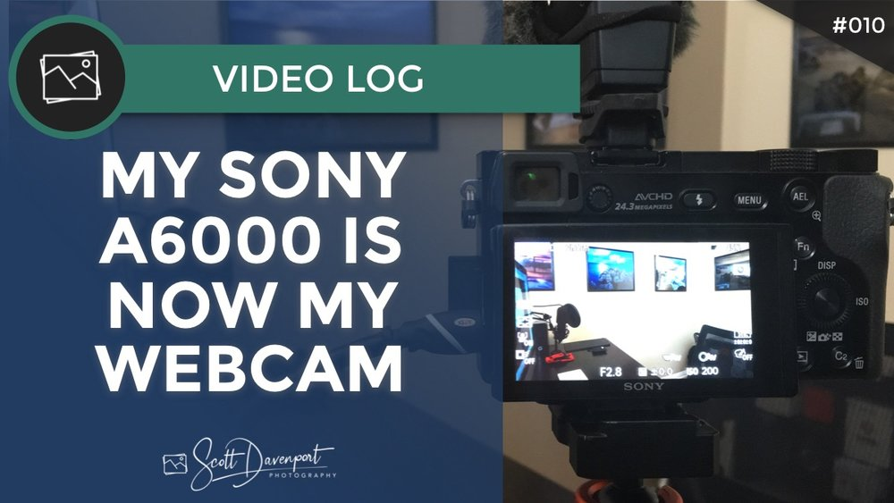 Vlog: My Sony A6000 Is My Webcam Now — Scott Davenport