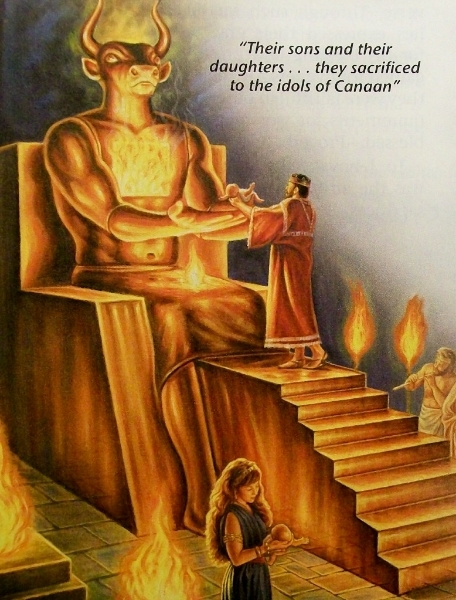 Making your children pass through Baal's fire was the predecessor of abortion.