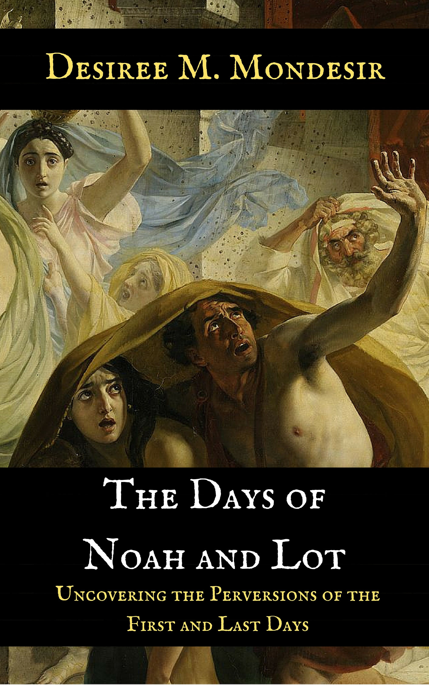 BUY THE DAYS OF NOAH AND LOT!