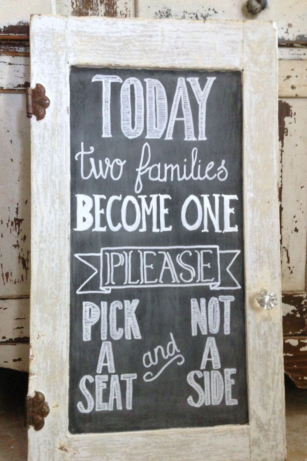 "RUSTIC CABINET DOOR CHALKBOARD ""Pick a Seat Not a Side"" - $20 Size: 14""x 26"""