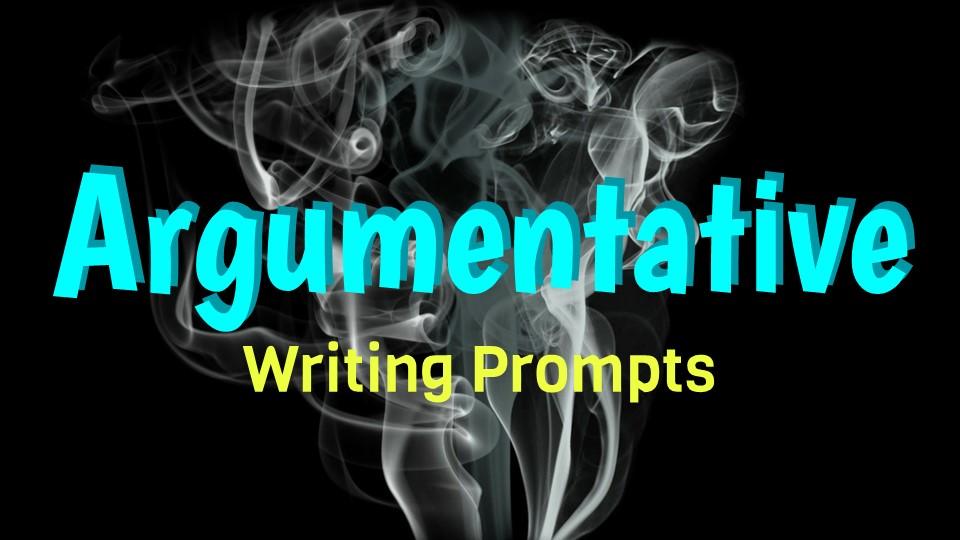Argumentative_Essay_Writing_Prompts (1).JPG