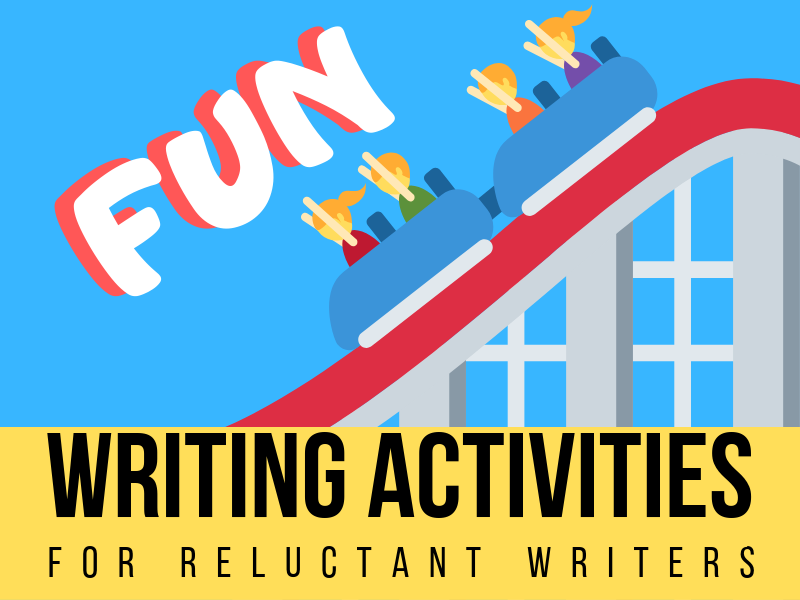 7 Fun Writing Activities For Reluctant Writers — Literacy Ideas