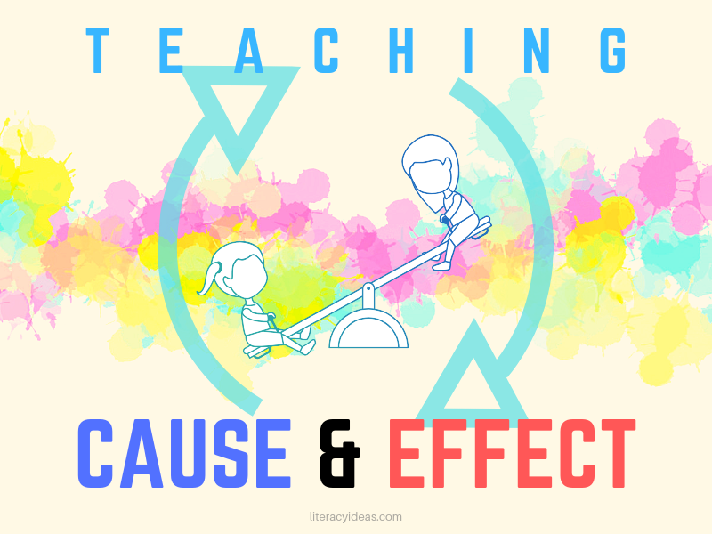 cause and effect teaching strategies