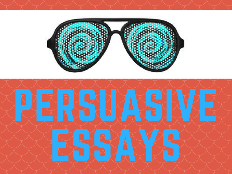How to write a persuasive essay — Literacy Ideas