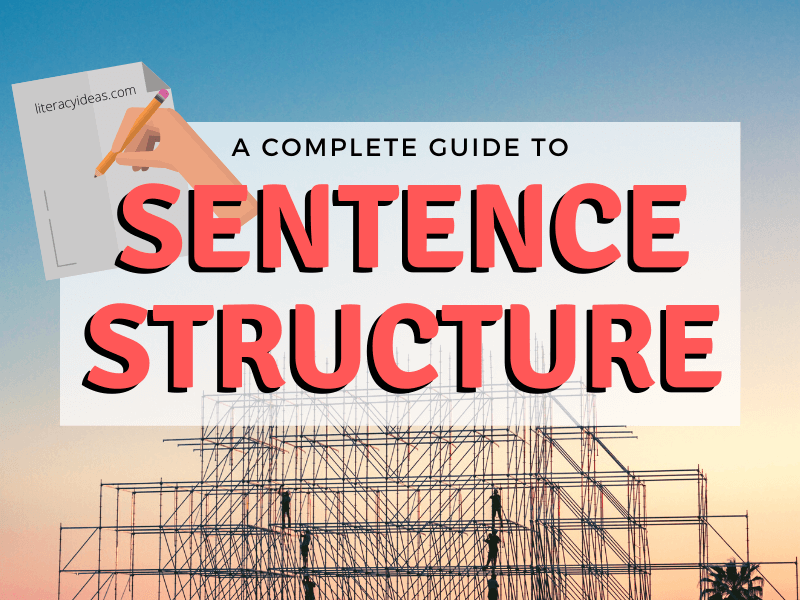 A Guide To Sentence Structure With Examples Tasks Literacy Ideas