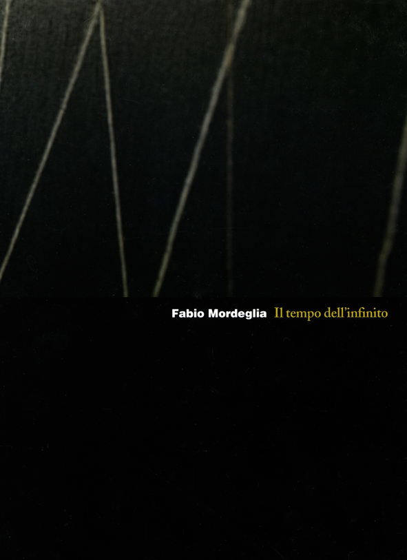"""Fabio Mordeglia : Il tempo dell' infinito""   Artist Catalogue, Press Grafica Editions, Gravellona Toce, 2009"