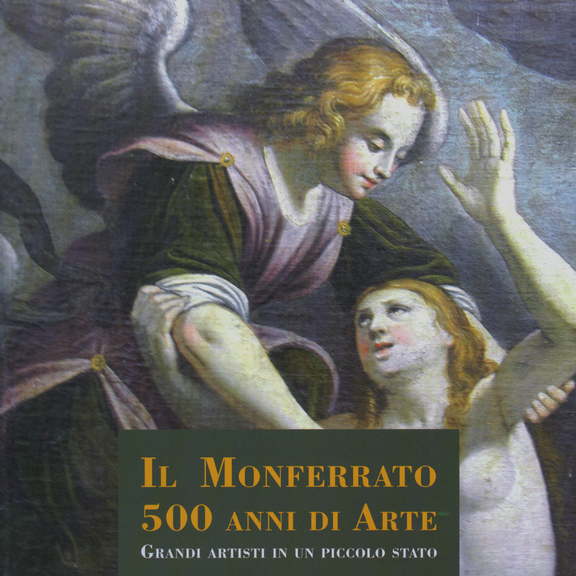"""Il Monferrato, 500 anni di Arte""  Art Catalogue, Lizea Editions, Acqui Terme, Alessandria, 2014"