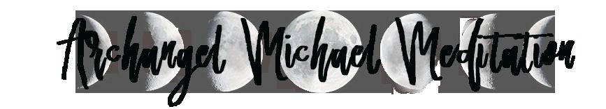 Archangel Michael Guided Meditation