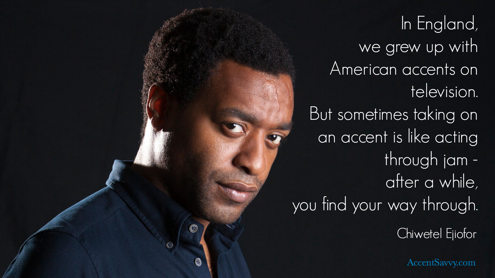 "The ""12 Years a Slave"" Oscar winner states how difficult it can be to produce an American accent."
