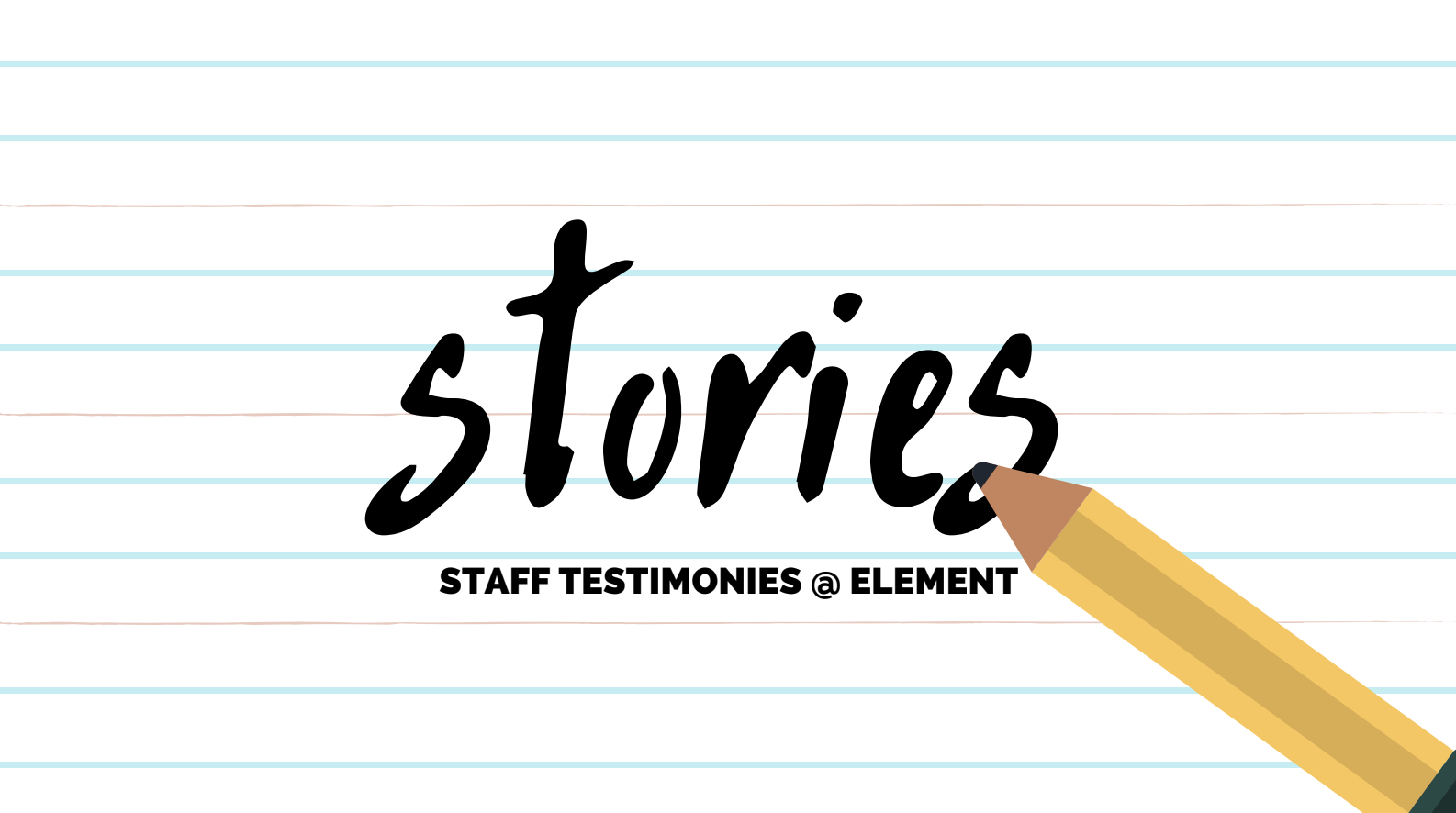 Friday Stories - Come hear stories of how the Element staff came to know and believe in Christianity!