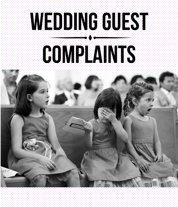 Top 10 Biggest Wedding Guest Complaints
