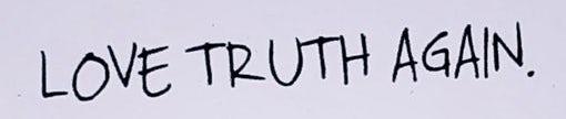 Love Truth again.jpeg