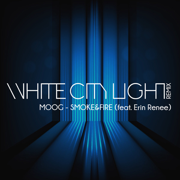 Smoke and Fire (Whitecitylight Remix) [feat. Erin Renee] - Single.jpg