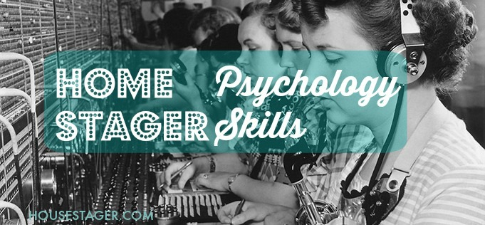 home staging psychology skills