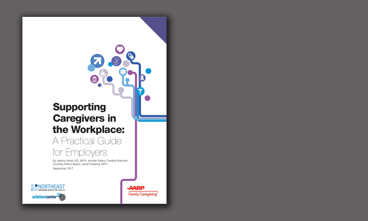 Supporting Caregivers in the Workplace: A Practical Guide for Employers (10/17)
