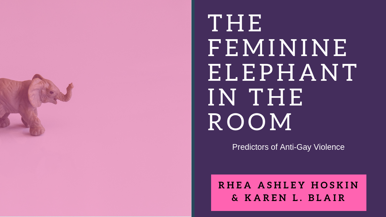 The Feminine Elephant in the Room: Predictors of Anti-Gay Violence