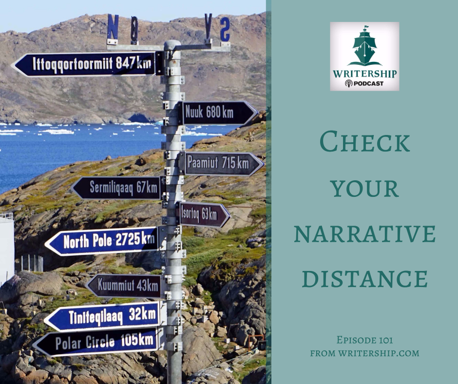 Check Your Narrative Distance by Leslie Watts at writership.com