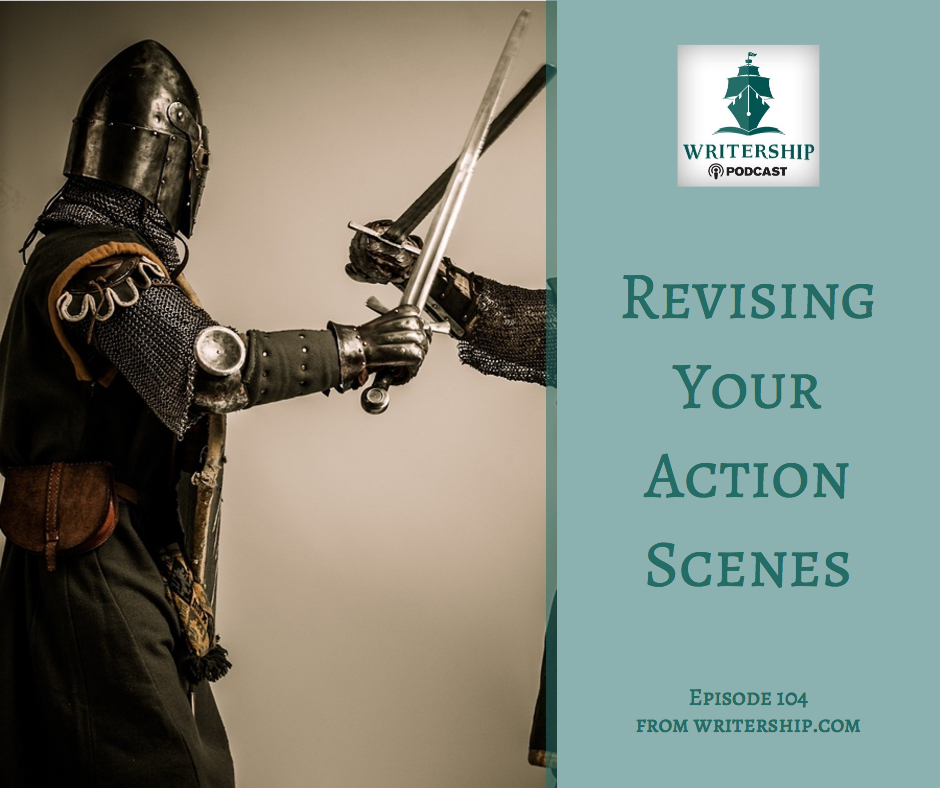 Ep. 104: Revising Your Action Scenes by Leslie Watts at Writership.com