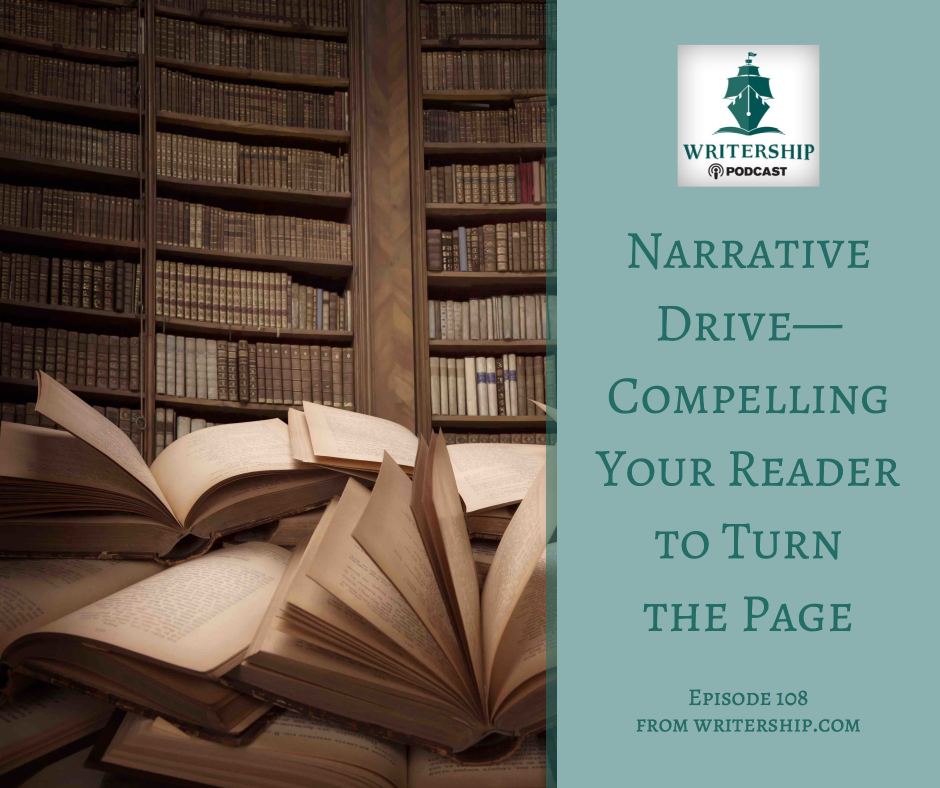 Narrative Drive—Compelling Your Reader to Turn the Page by Leslie Watts at writership.com.