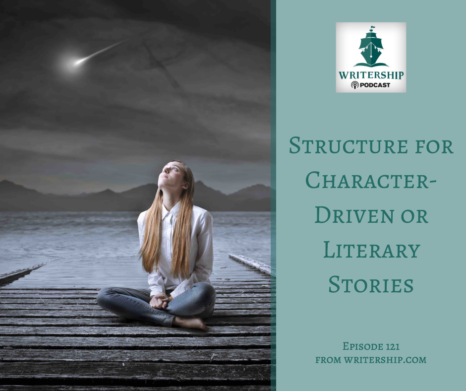 Structure for Character-Driven or Literary Stories by Leslie Watts at Writership.com.