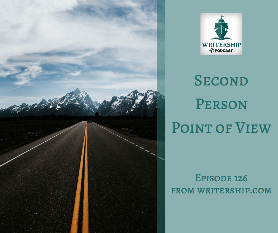 Episode 126: Second Person Point of View at www.writership.com