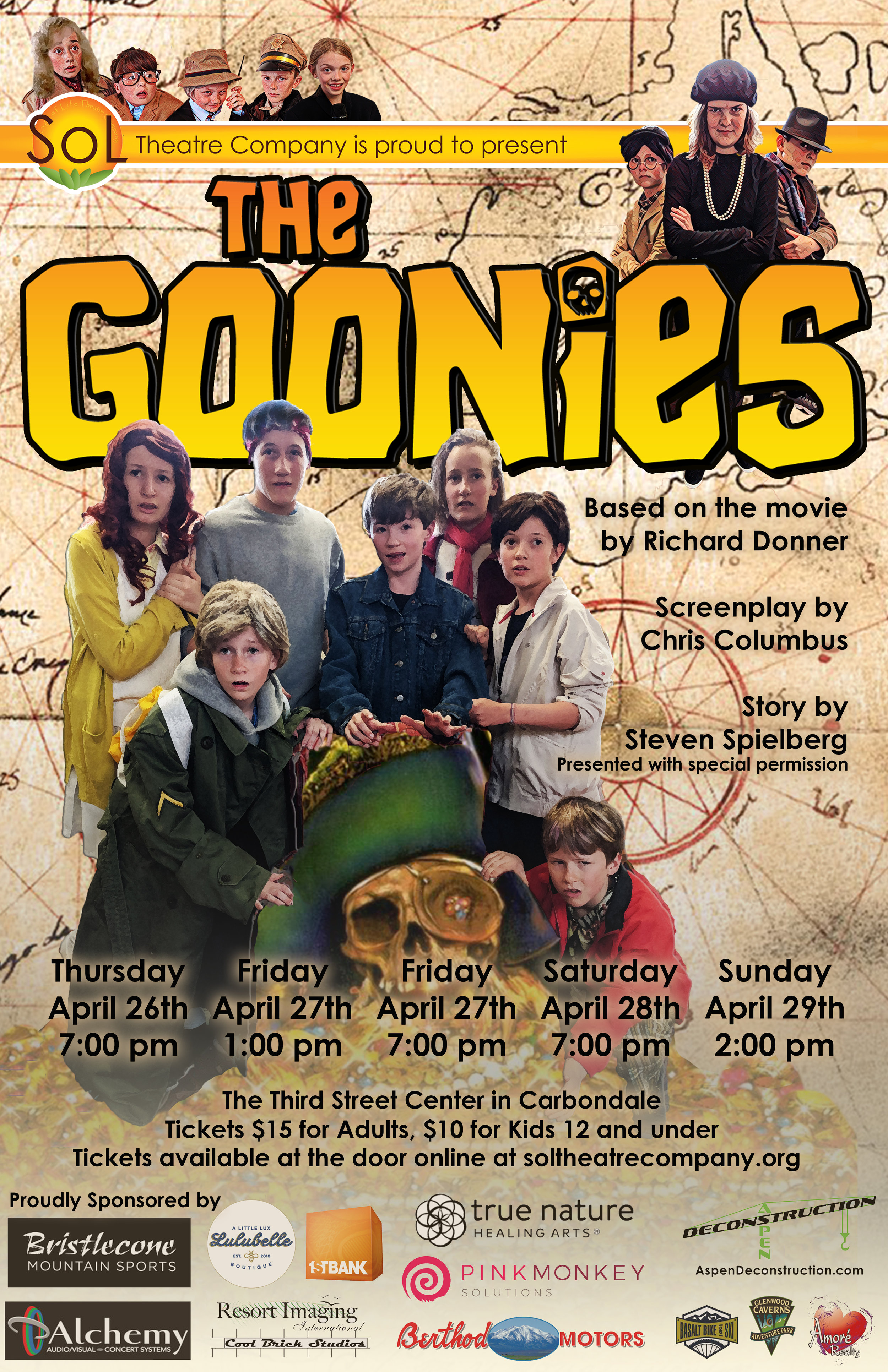 The Goonies    April 26th - 29th   In order to save their home from foreclosure, a group of misfits set out to find a pirate's ancient valuable treasure.