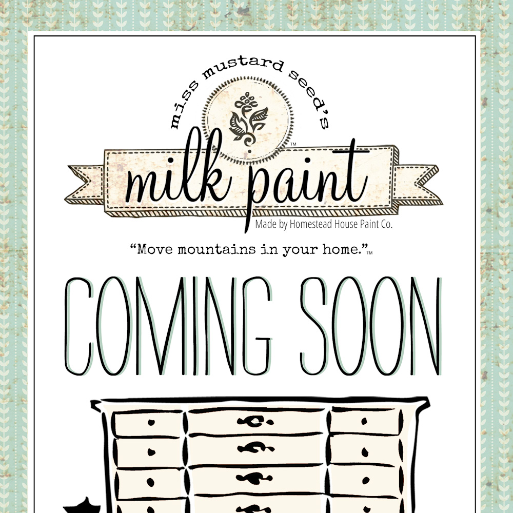 Coming soon - Miss Mustard Seed's milk paint!