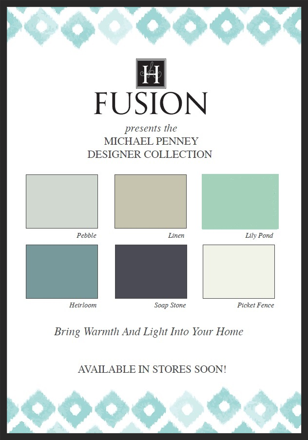 Fusion mineral paint - the Michael Penney Designer Collection - coming soon to My Painted Door (.com)