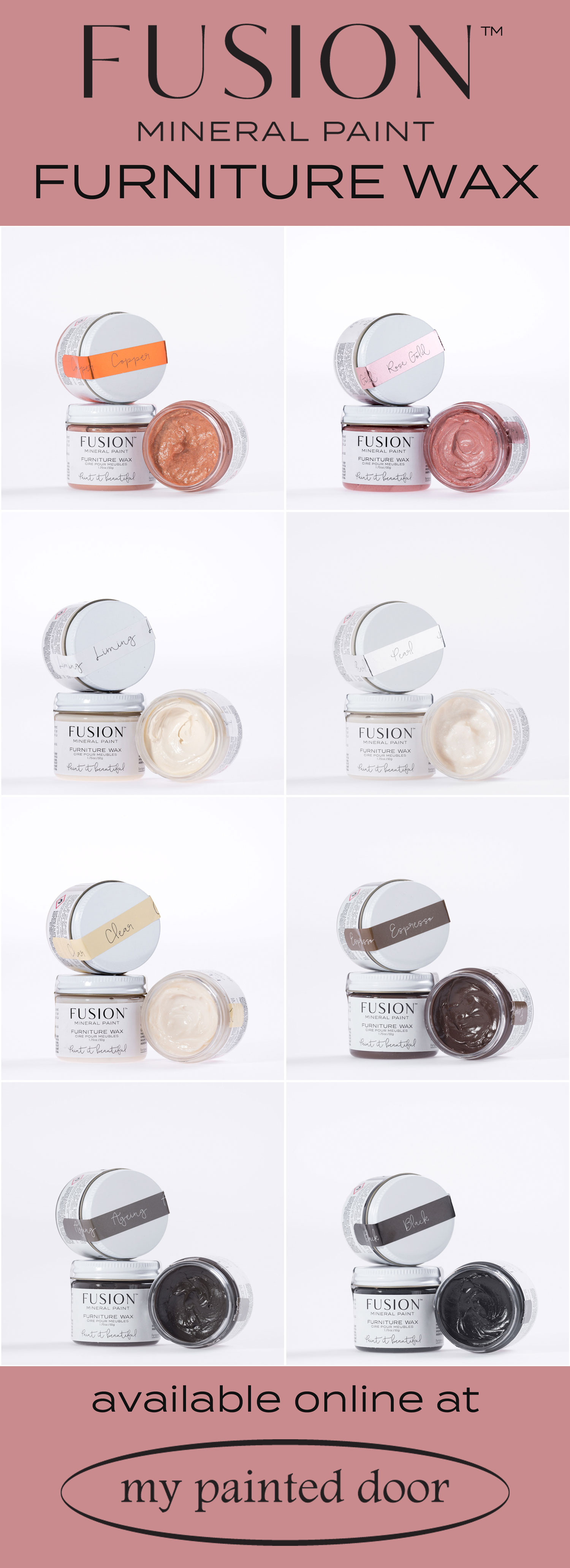 Fusion Mineral Paint Furniture Wax available online at My Painted Door. Colours include Copper, Rose Gold, Liming, Pearl, Clear, Espresso, Ageing and Black.