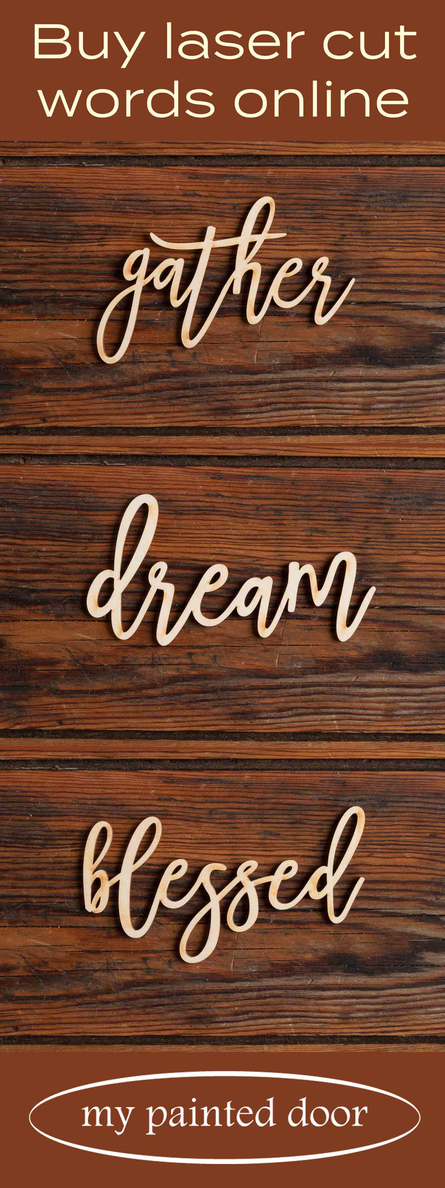 Buy lasercut words online at My Painted Door. Words include gather, dream, blessed, farmhouse, coffee and more!