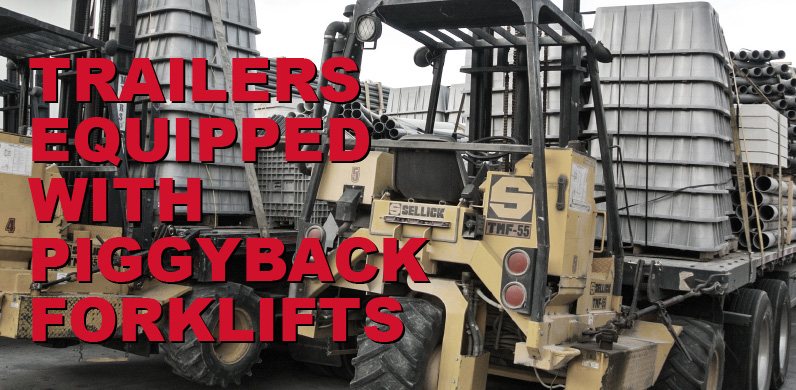 Trailers Equipped With Piggy Back Forklifts