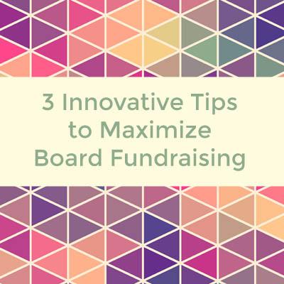 3 tips to maximize board fundraising