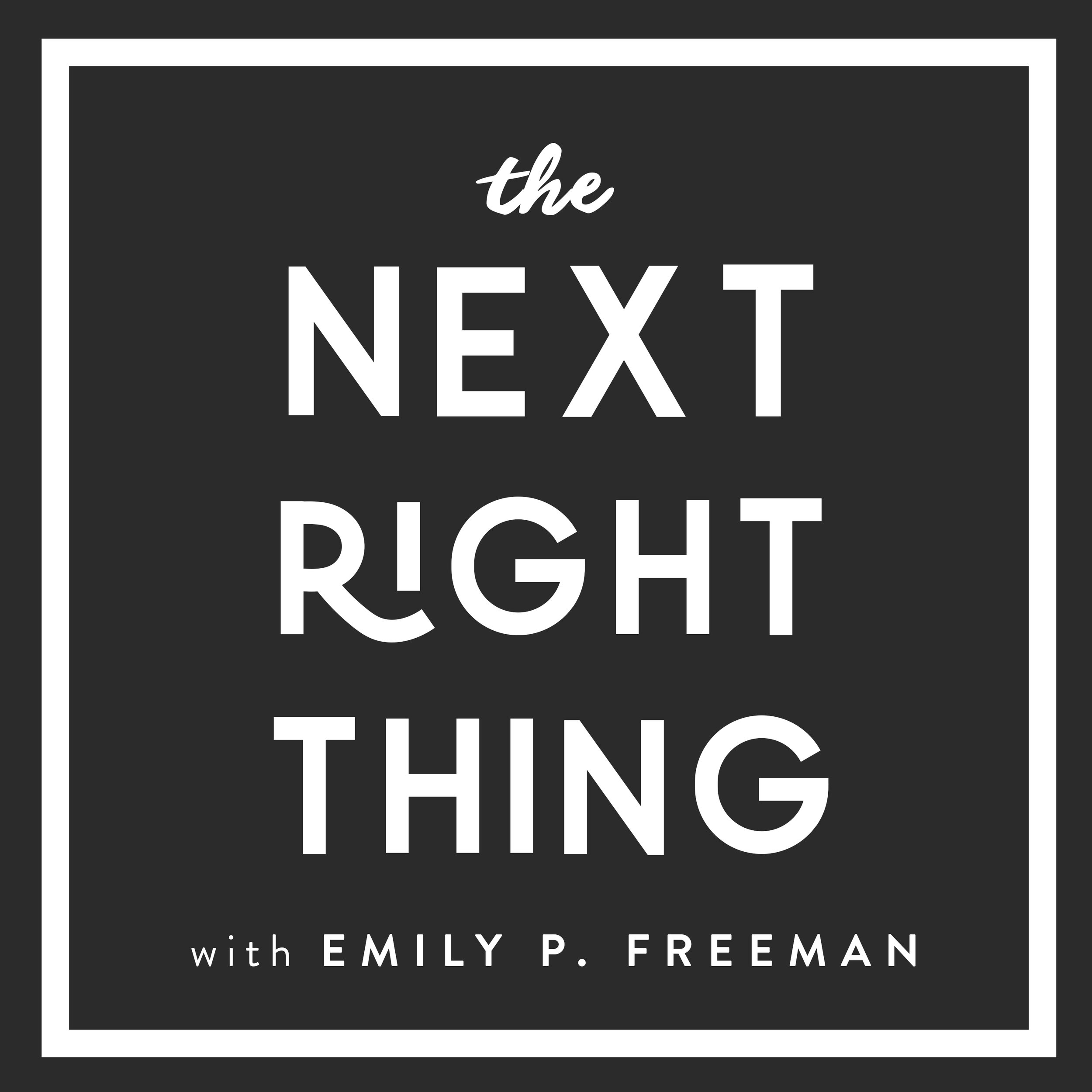 Project:  Cover Design for The Next Right Thing Podcast   Client:  Emily P. Freeman   itunes.apple.com/us/podcast/the-next-right-thing/