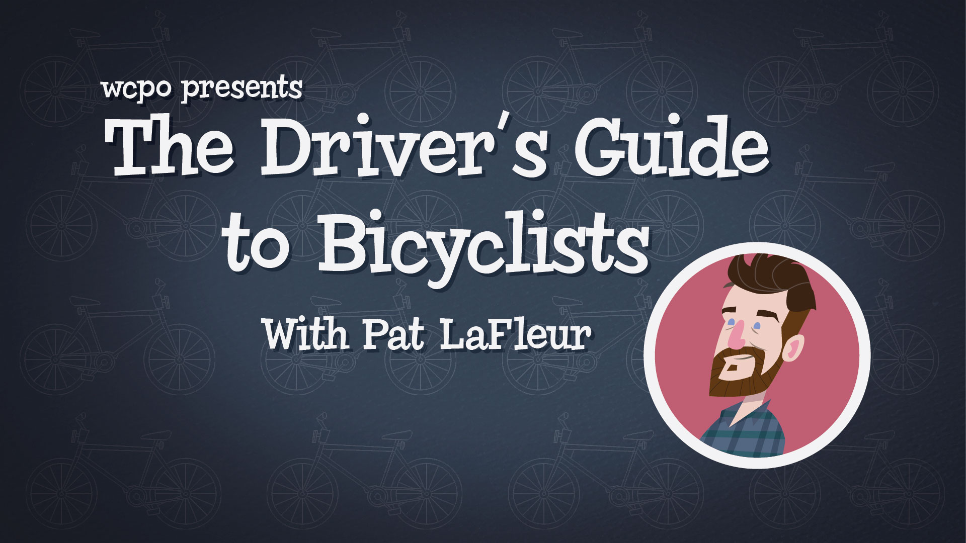 "Click here to watch ""The Driver's Guide to Bicyclists.""    Produced and published by WCPO."