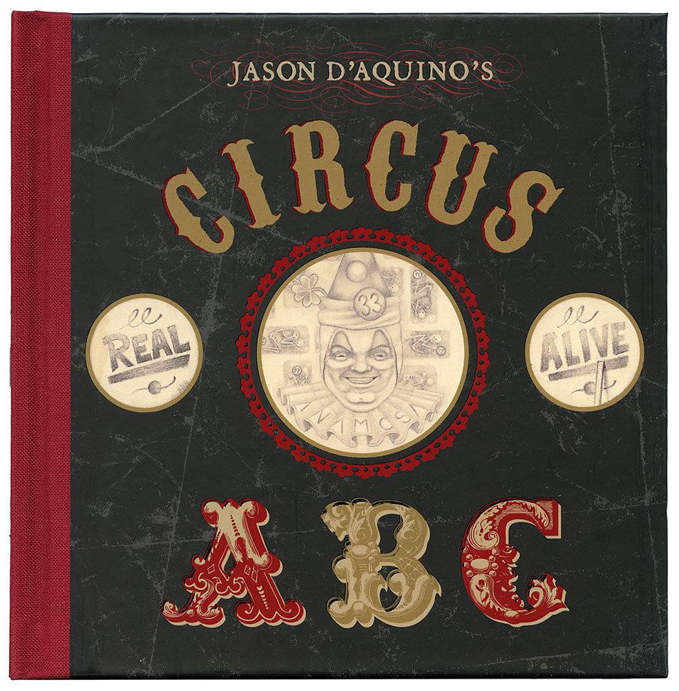 JASON D'AQUINO'S CIRCUS ABC // READ LEAF // 2010