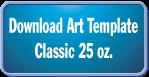 25oz-Classic-TemplateDownload.png