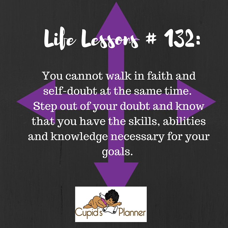 You Cannot Walk in Faith and Self-Doubt at the same Time