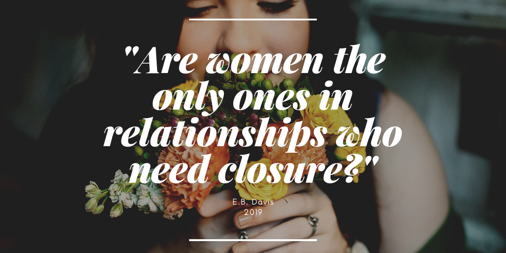 _Are women the only ones in relationships who need closure_.png