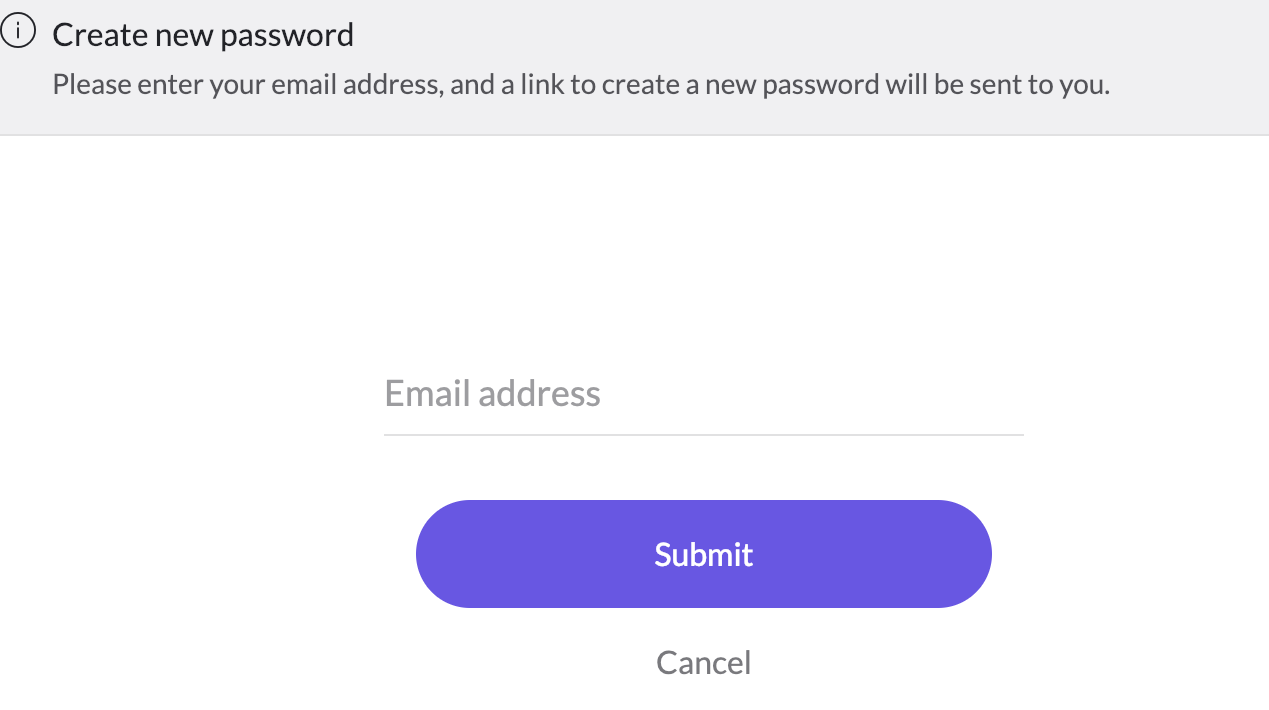 - On this screen, enter the email address we use to contact you normally (this is your user name).