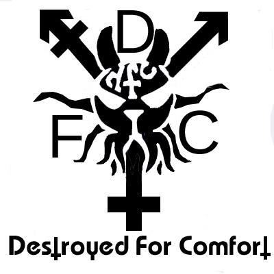 Destroyed For Comfort