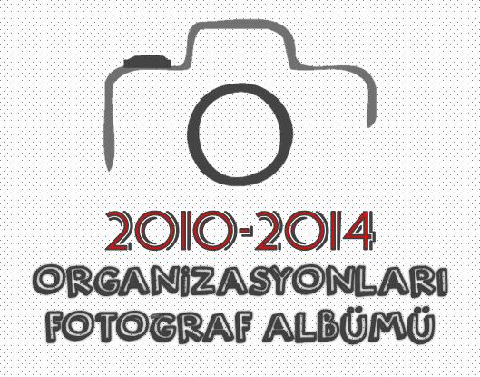 2010-2014 YILLARI ARASINDA YAPILAN KAMP VE ORGANİZASYONLARDAN GÖRÜNTÜLER