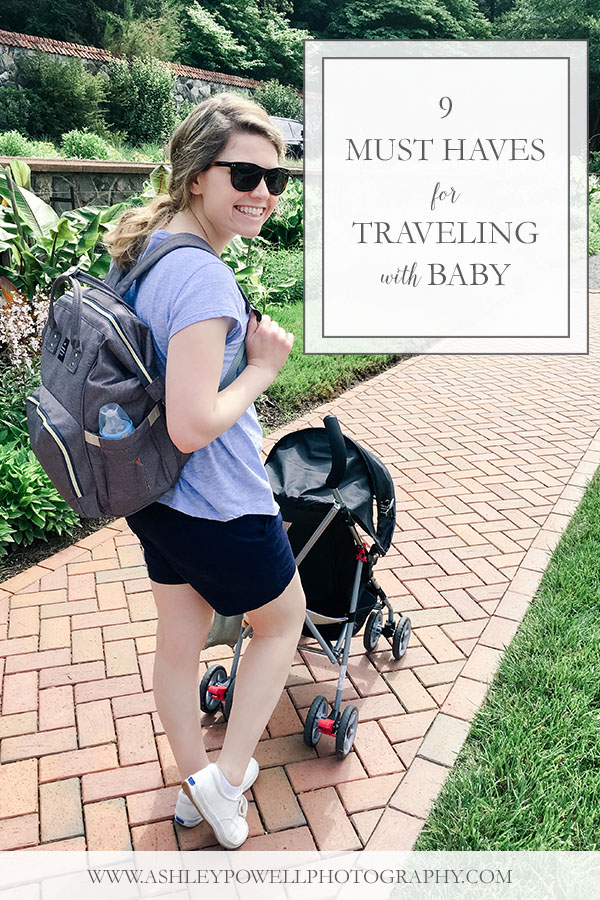 9 must haves for traveling with baby.jpg