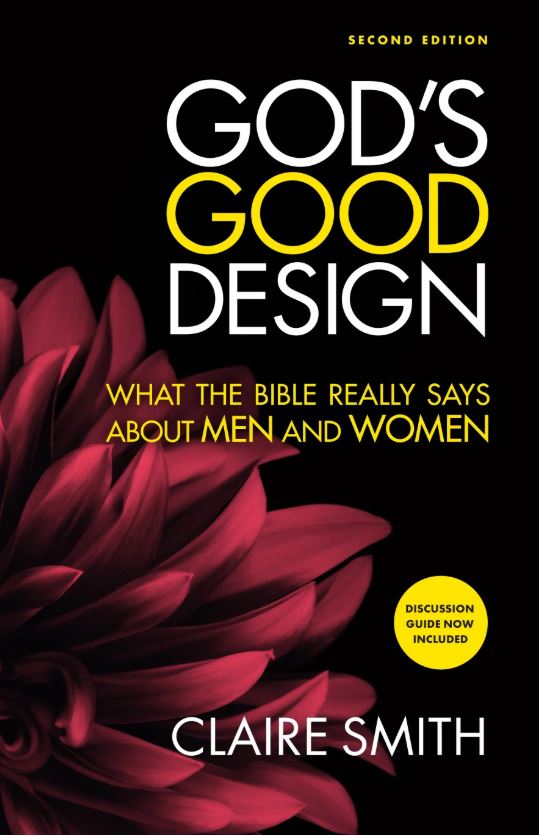 9781925424515-gods-good-design-what-the-bible-really-says-about-men-and-women-claire-smith.JPG