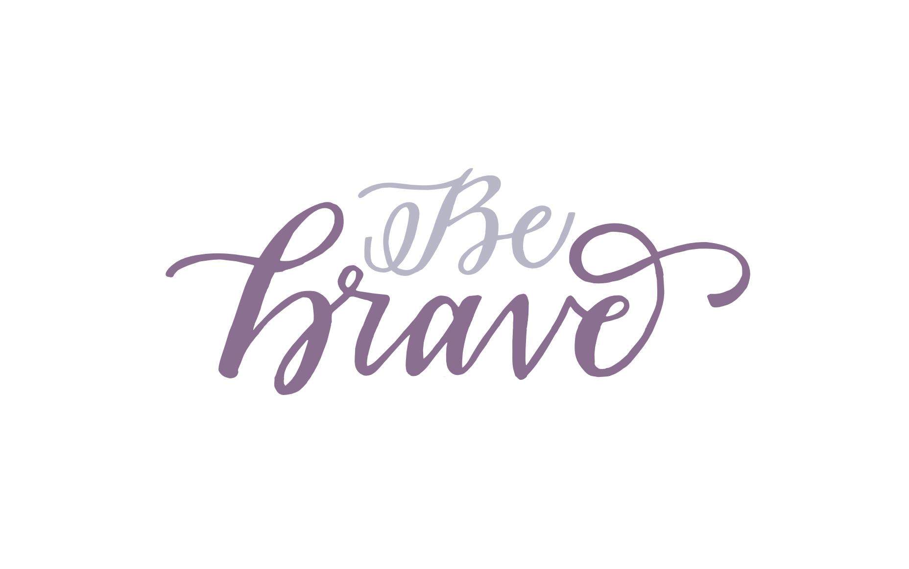 Be Brave Desktop Background.png